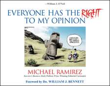 Everyone Has the Right to My Opinion: Investor′s Business Daily Pulitzer Prize–Winning Editorial Cartoonist
