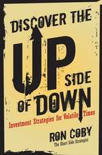 Discover the Upside of Down: Investment Strategies for Volatile Times