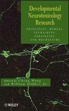 Developmental Neurotoxicology Research: Principles, Models, Techniques, Strategies, and Mechanisms