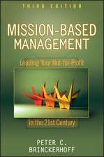 Mission–Based Management: Leading Your Not–for–Profit In the 21st Century