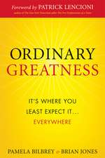Ordinary Greatness: It′s Where You Least Expect It ... Everywhere