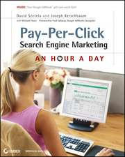 Pay–Per–Click Search Engine Marketing: An Hour a Day