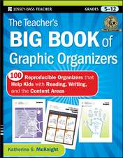 The Teacher′s Big Book of Graphic Organizers: 100 Reproducible Organizers that Help Kids with Reading, Writing, and the Content Areas