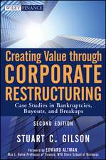 Creating Value Through Corporate Restructuring: Case Studies in Bankruptcies, Buyouts, and Breakups