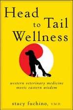 Head to Tail Wellness:  Western Veterinary Medicine Meets Eastern Wisdom