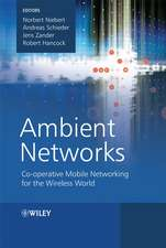 Ambient Networks: Co–operative Mobile Networking for the Wireless World