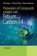 Preparation of Compounds Labeled with Tritium and Carbon–14