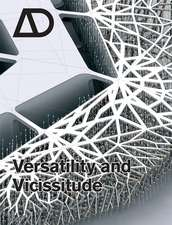 Versatility and Vicissitude: Performance in Morpho–Ecological Design