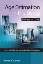 Age Estimation in the Living: The Practitioner′s Guide