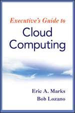 Executive′s Guide to Cloud Computing
