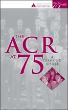 The ACR at 75: A Diamond Jubilee
