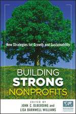 Building Strong Nonprofits: New Strategies for Growth and Sustainability