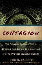 Contagion: The Financial Epidemic That is Sweeping the Global Economy... and How to Protect Yourself from It
