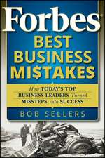 Forbes Best Business Mistakes: How Today′s Top Business Leaders Turned Missteps into Success
