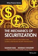 The Mechanics of Securitization: A Practical Guide to Structuring and Closing Asset–Backed Security Transactions