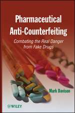 Pharmaceutical Anti–Counterfeiting: Combating the Real Danger from Fake Drugs