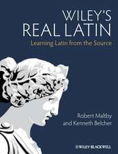 Wiley's Real Latin:  Learning Latin from the Source