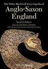 The Wiley Blackwell Encyclopedia of Anglo–Saxon England