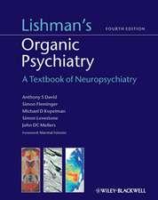 Lishman′s Organic Psychiatry: A Textbook of Neuropsychiatry