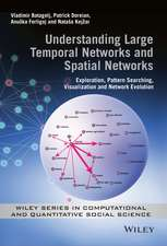 Understanding Large Temporal Networks and Spatial Networks: Exploration, Pattern Searching, Visualization and Network Evolution