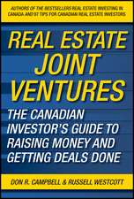 Real Estate Joint Ventures: The Canadian Investor's Guide to Raising Money and Getting Deals Done