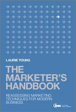 The Marketer′s Handbook: Reassessing Marketing Techniques for Modern Business