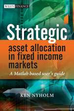 Strategic Asset Allocation in Fixed Income Markets: A Matlab based user′s guide