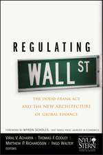 Regulating Wall Street: The Dodd–Frank Act and the New Architecture of Global Finance