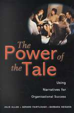 The Power of the Tale: Using Narratives for Organisational Success