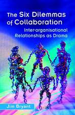 The Six Dilemmas of Collaboration: Inter–organisational Relationships as Drama
