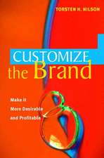 Customize the Brand: Make it more desirable and profitable