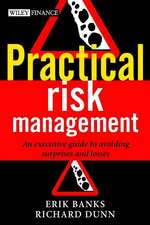 Practical Risk Management: An Executive Guide to Avoiding Surprises and Losses