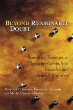 Beyond Reasonable Doubt: Reasoning Processes in Obsessive–Compulsive Disorder and Related Disorders