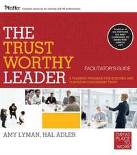 The Trustworthy Leader: A Training Program for Building and Conveying Leadership Trust Deluxe Facilitator's Guide Set