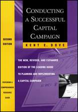 Conducting a Successful Capital Campaign: The New, Revised, and Expanded Edition of the Leading Guide to Planning and Implementing a Capital Campaign