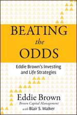 Beating the Odds: Eddie Brown′s Investing and Life Strategies
