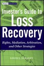 Investor′s Guide to Loss Recovery: Rights, Mediation, Arbitration, and other Strategies