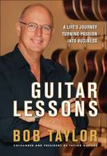 Guitar Lessons: A Life′s Journey Turning Passion into Business