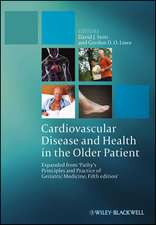 Cardiovascular Disease and Health in the Older Patient: Expanded from ′Pathy′s Principles and Practice of Geriatric Medicine, Fifth Edition′