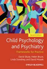 Child Psychology and Psychiatry: Frameworks for Practice