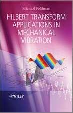 Hilbert Transform Applications in Mechanical Vibration