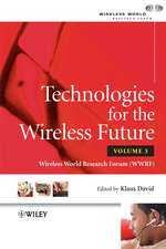 Technologies for the Wireless Future: Wireless World Research Forum, Volume 3