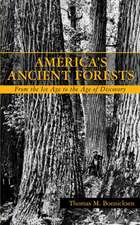 America′s Ancient Forests: From the Ice Age to the Age of Discovery