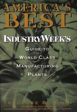 America′s Best: IndustryWeek′s Guide to World–Class Manufacturing Plants