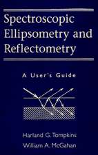 Spectroscopic Ellipsometry and Reflectometry: A User′s Guide
