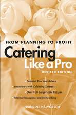 Catering Like a Pro Revised Edition: From Planning to Profit