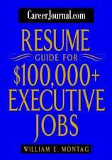 CareerJournal.com Resume Guide for $100,000 + Executive Jobs