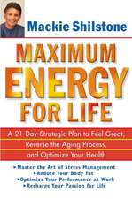 Maximum Energy for Life:  A 21 Day Strategic Plan to Feel Great, Reverse the Aging Process, and Optimize Your Health