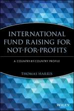 International Fund Raising for Not–for–Profits: A Country–by–Country Profile