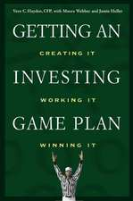 Getting an Investing Game Plan: Creating It, Working It, Winning It